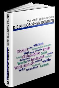 Marion Fuglevicz-Bren: Die Philosophen kommen.